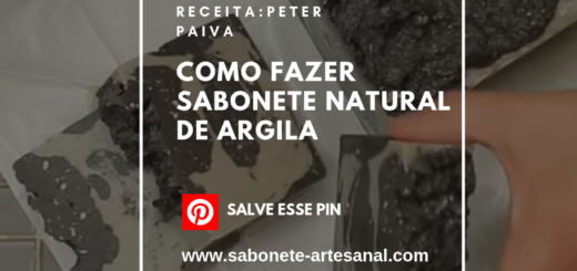 Como Fazer Sabonete Natural de Argila Peter Paiva