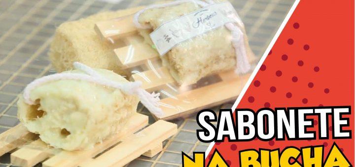 Como Fazer Sabonete na Bucha