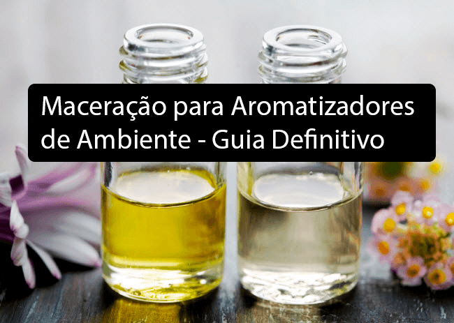 Maceração para Aromatizadores de Ambiente