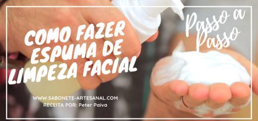 Como Fazer Espuma Para Limpeza Facial - Peter Paiva