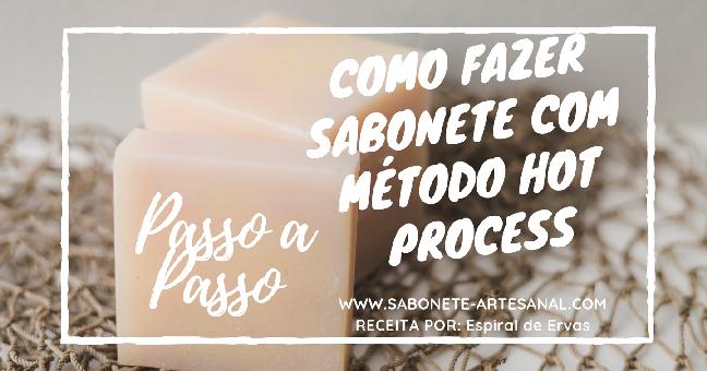 Como Fazer Sabonete Com Método Hot Process
