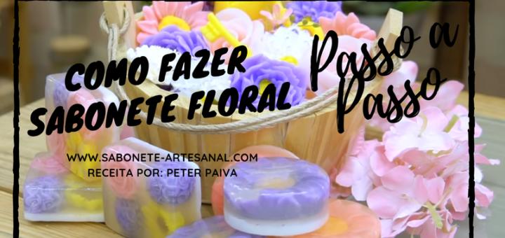 Como fazer Sabonete Floral Peter PaivaComo fazer Sabonete Floral Peter Paiva