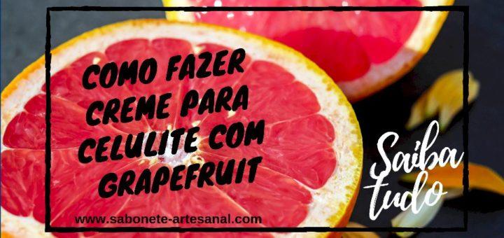 Como fazer Creme para Celulite com Óleo Essencial de Grapefruit