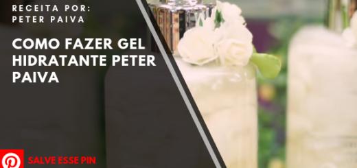 Como Fazer Gel Hidratante Peter Paiva