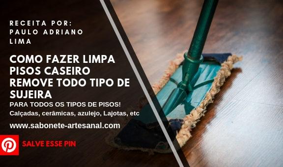 Como Fazer Limpa Pisos Caseiro