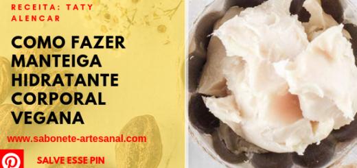 Como Fazer Manteiga Hidratante Corporal Vegana