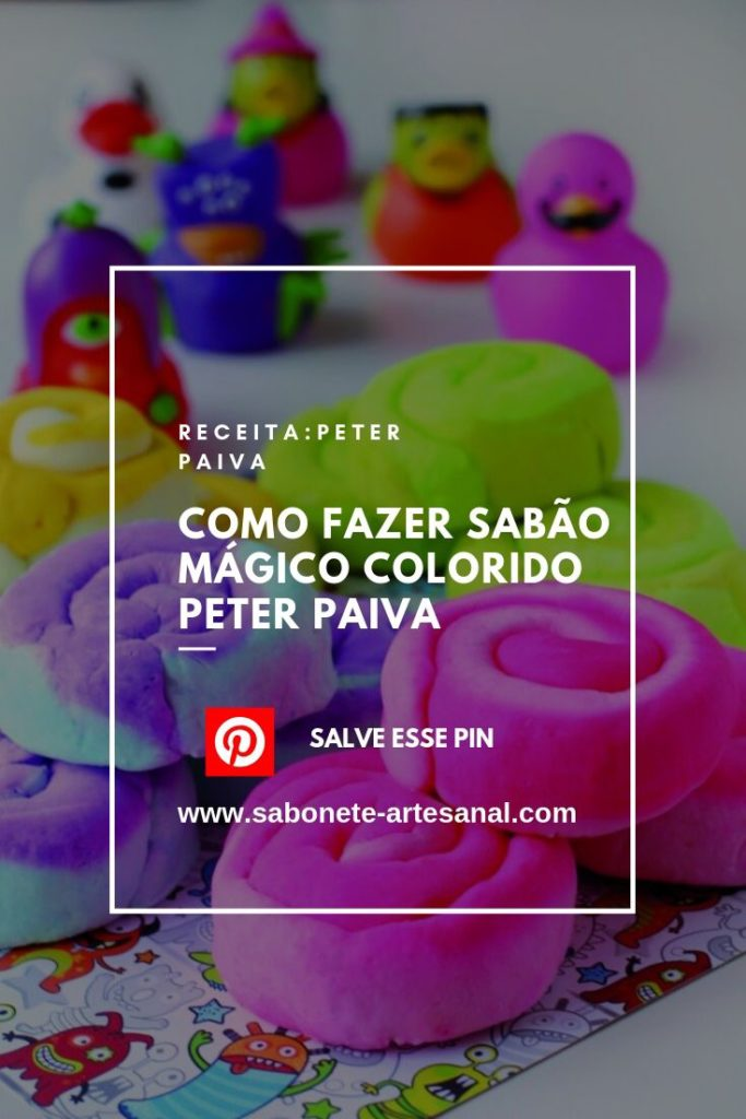 Como Fazer Sabão Mágico Colorido Peter Paiva
