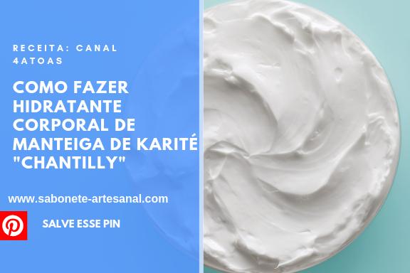 """Como Fazer Hidratante Corporal de manteiga de Karité """"Chantilly"""""""