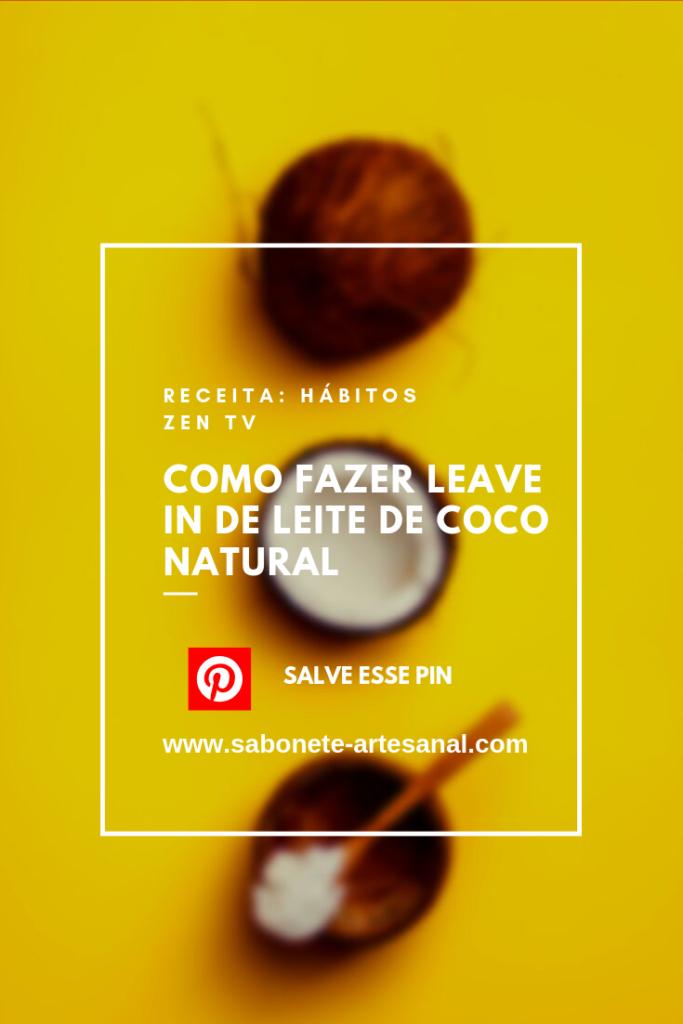 Como Fazer Leave In de Leite de Coco Natural - pinterest