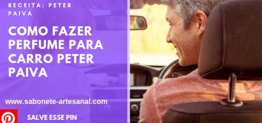 Como Fazer Perfume Para Carro Peter Paiva