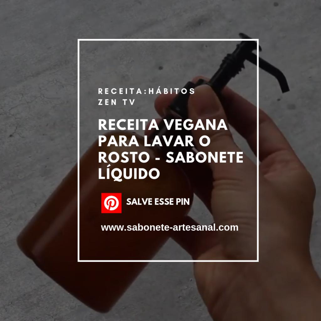 RECEITA VEGANA PARA LAVAR O ROSTO - SABONETE LÍQUIDO 2019