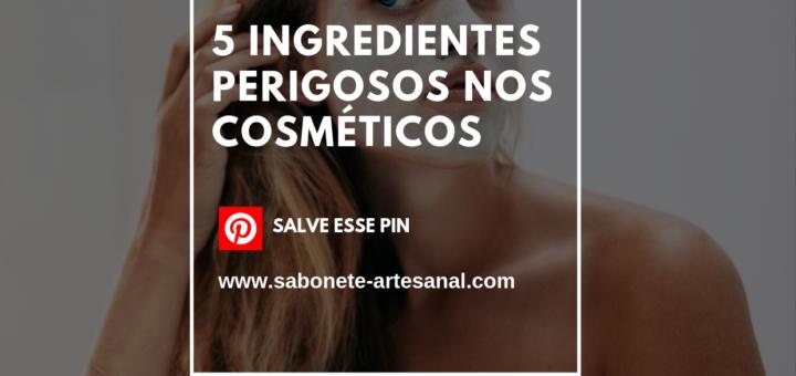 5 Ingredientes perigosos nos cosméticos