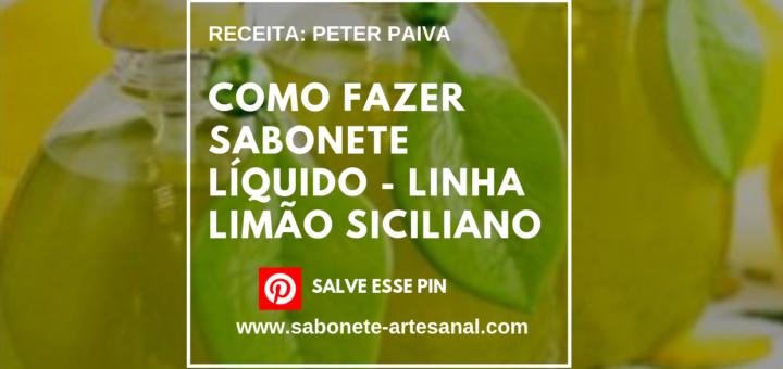 Como Fazer Sabonete Líquido - Linha Limão Siciliano