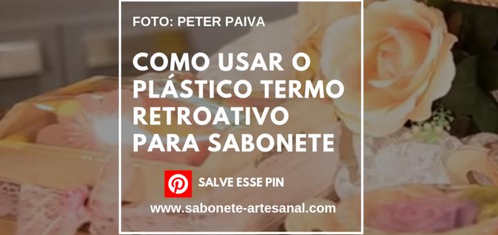 Como usar o Plástico Termo Retroativo para Sabonete