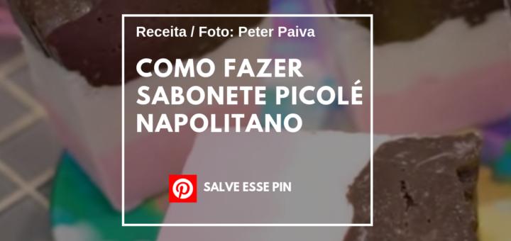 Como Fazer Sabonete Picolé Napolitano - Peter Paiva