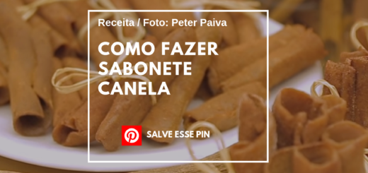 Como fazer Sabonete Canela Peter Paiva