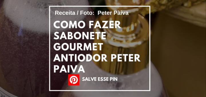 Como Fazer Sabonete Gourmet Antiodor Peter Paiva