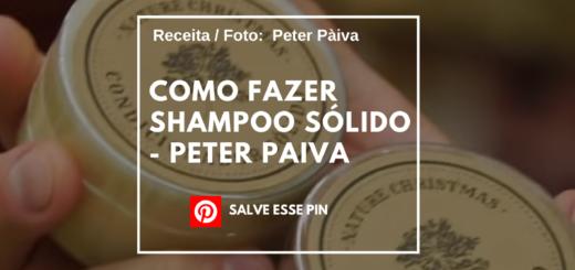 Como Fazer Shampoo Sólido - Peter Paiva
