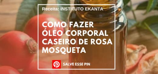 Como Fazer Óleo Corporal Caseiro de Rosa Mosqueta
