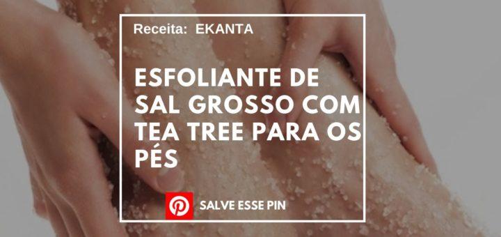 Como Fazer Esfoliante de Sal Grosso com Tea Tree para os Pés