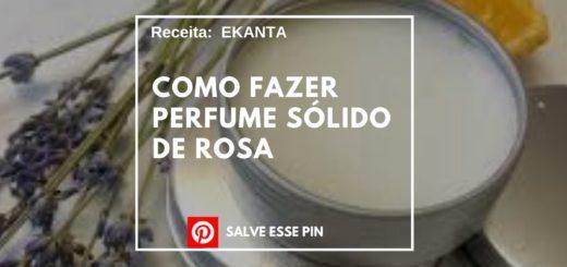 Como Fazer Perfume Sólido de Rosa