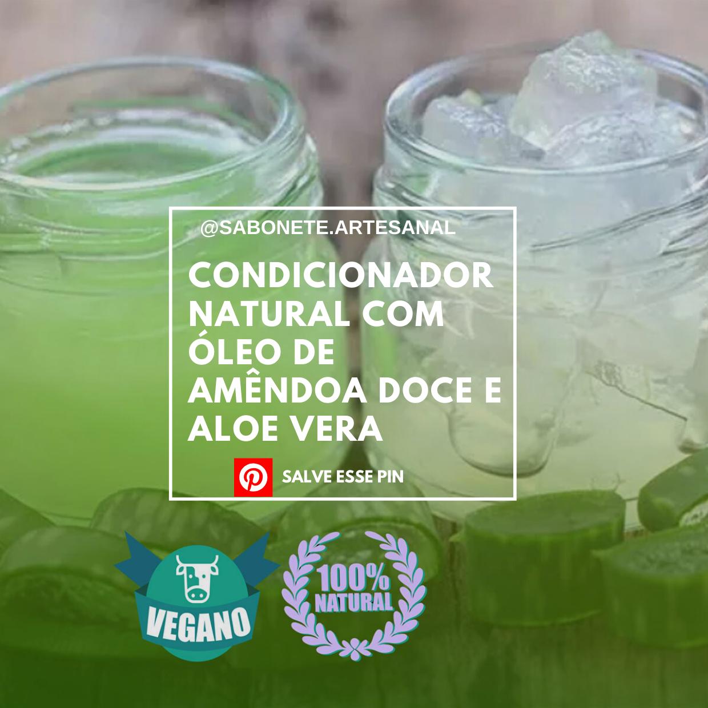 Condicionador Natural com Óleo de Amêndoa Doce e Aloe Vera