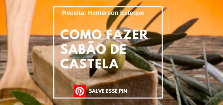 Como Fazer Sabão de Castela