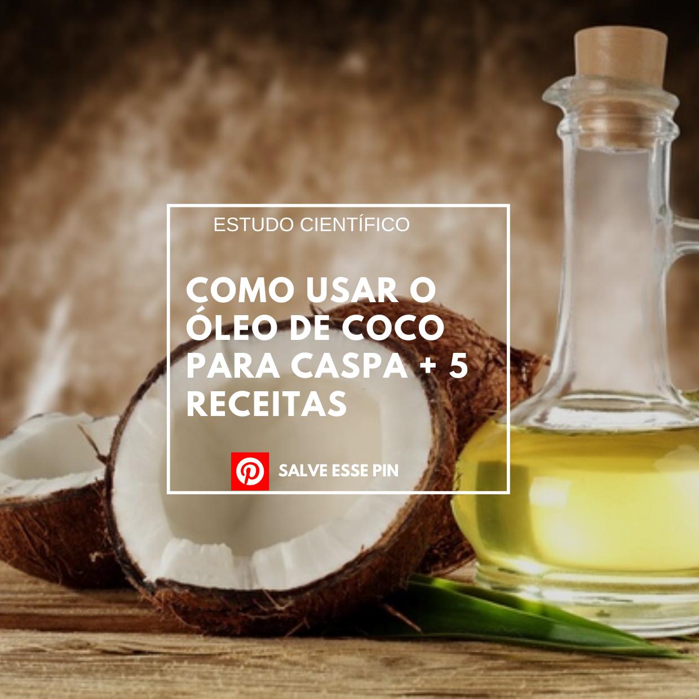 Como usar o óleo de coco para caspa + 5 Receitas