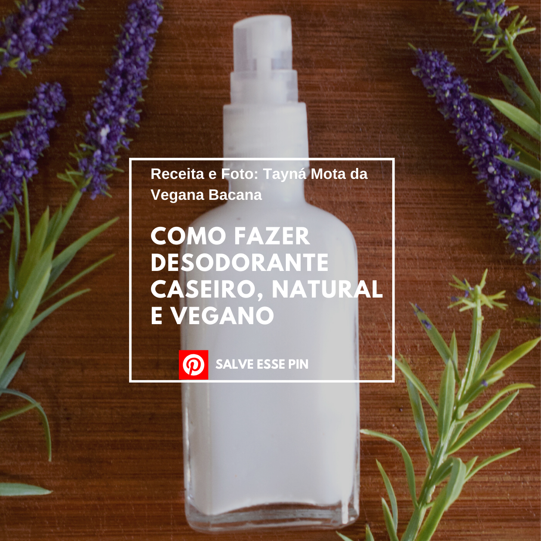 Como Fazer Desodorante Caseiro, Natural e Vegano