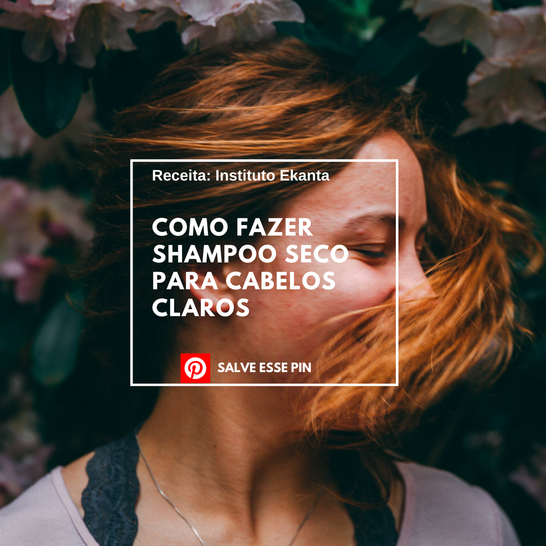 Como Fazer Shampoo Seco para Cabelos Claros