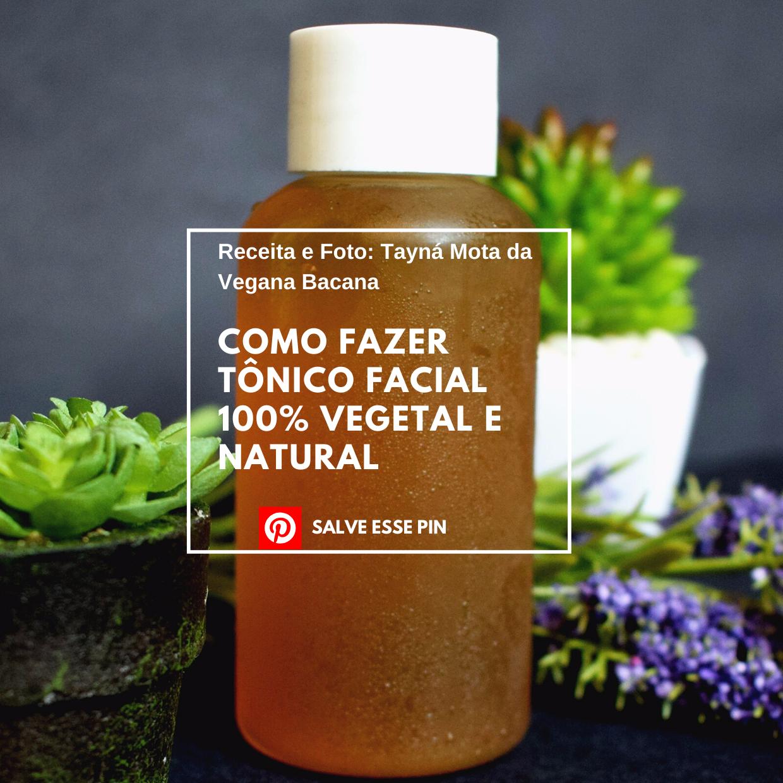 Como Fazer Tônico facial 100% vegetal e natural