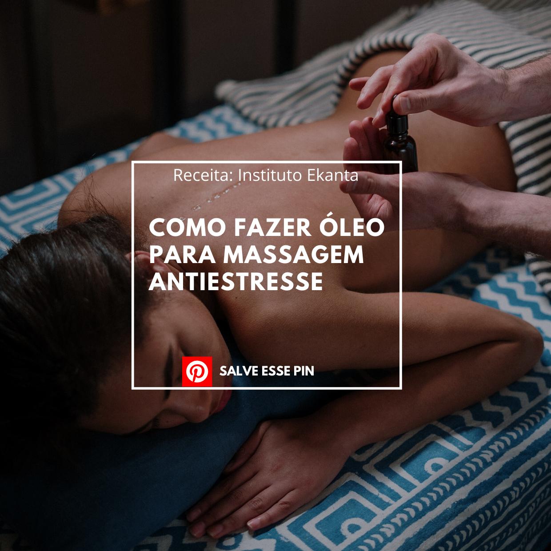 Como Fazer Óleo para Massagem Antiestresse
