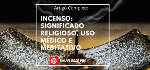 Incenso significado religioso, uso médico e meditativo