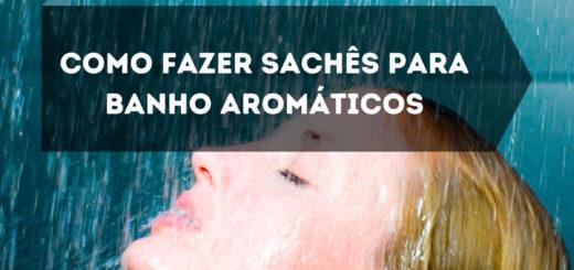 Como Fazer Sachês para Banho Aromáticos