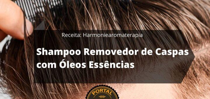 Como Fazer Shampoo Removedor de Caspas com Óleos Essências