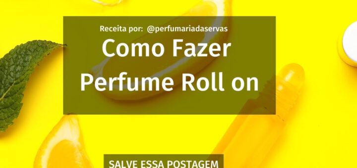 Como Fazer Perfume Roll On
