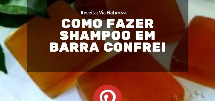 Como Fazer Shampoo Caseiro em Barra Confrei