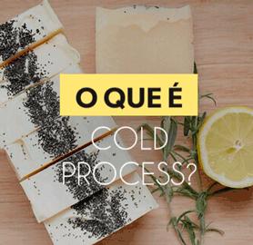 O que é Cold Process ?