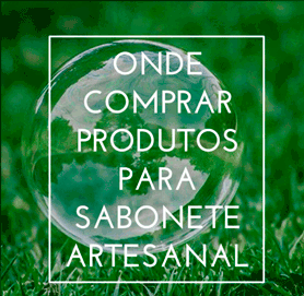 Onde comprar produtos para sabonete artesanal- Confira