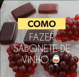 Receita Sabonete de Vinho - Confira